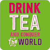 Drink Tea And Conquer The World Funny Coaster