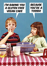 I'm Baking You a Gluten Free Vegan Cake Funny Birthday Card