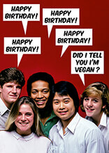 Happy Birthday - Did I Tell You I'm Vegan Funny Birthday Card