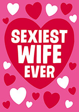Sexiest Wife Ever Funny Valentines Card