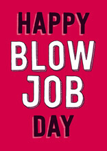 Happy Blow Job Day Funny Valentines Card