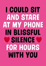 I Could Sit And Stare At My Phone Funny Valentines Card