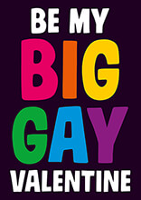 Be My Big Gay Valentine Funny Valentines Card