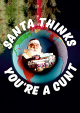 Santa Thinks You're a Cunt Rude Christmas Card