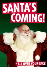 Santa's Coming Funny Christmas Card