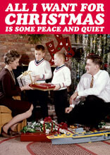 All I want for Christmas is some peace and quiet