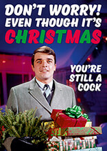 Even Though it's Christmas You're Still a Cock Rude Card