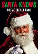 Santa Knows You've Been a Knob Funny Christmas Card