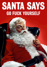 Santa Says Go Fuck Yourself Rude Christmas Card