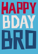 Happy Bday Bro Funny Birthday Card