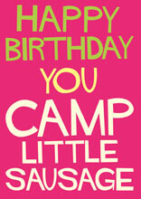 Happy Birthday You Camp Little Sausage Funny Birthday Card