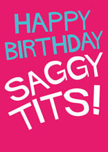 Happy Birthday Saggy Tits Funny Birthday Card