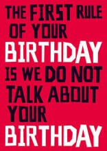 The First Rule Of Your Birthday Funny Birthday Card