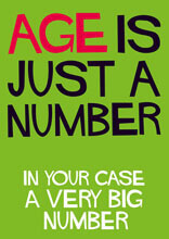 Age Is Just A Number Funny Birthday Card