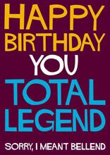 Happy Birthday You Total Legend Funny Birthday Card