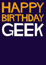 Happy Birthday Geek Funny Birthday Card