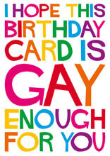 Hope This Card Is Gay Enough For You Funny Birthday Card
