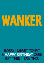 Wanker! Rude Birthday Card