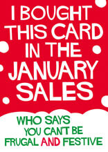 I Bought This Card In The January Sales Funny Christmas Card