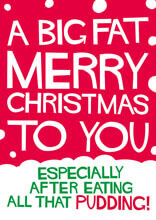 A Big Fat Merry Christmas To You Funny Christmas Card