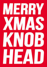 Merry Christmas Knobhead Funny Christmas Card