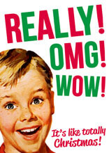 Really! OMG! Wow! Christmas! Funny Christmas Card