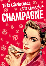 This Christmas It's Time For Champagne Funny Christmas Card