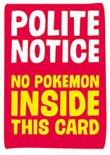 Polite Notice. No Pokemon Inside This Card Funny Birthday Card