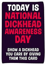 National Dickhead Awareness Day Rude Birthday Card