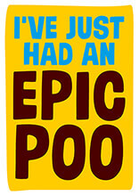 I've Just Had an Epic Poo Funny Birthday Card