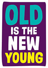 Old is the New Young Funny Birthday Card
