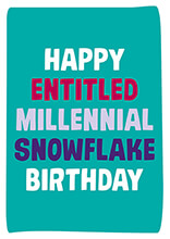 Happy Entitled Millennial Snowflake Birthday Funny birthday Card