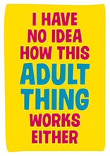 I Have No How This Adult Thing Works Funny Birthday Card
