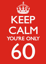 Keep Calm You're Only 60 Funny Greeting Card