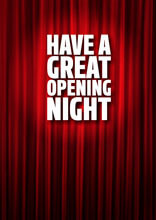 Have A Great Opening Night Funny Greeting Card